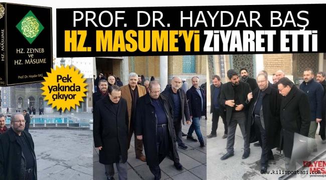 Prof. Dr. Haydar Baş Hz. Masume'yi Ziyaret Etti