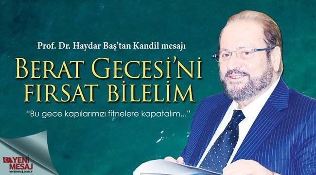 Prof. Dr. Haydar Baş'tan Berat Kandili Mesajı