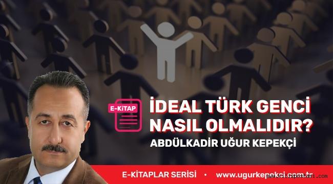 İdeal Türk Genci Nasıl Olmalı?