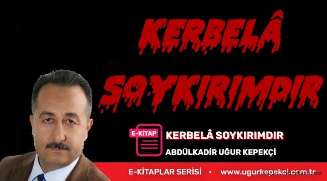 KERBELÂ SOYKIRIMDIR