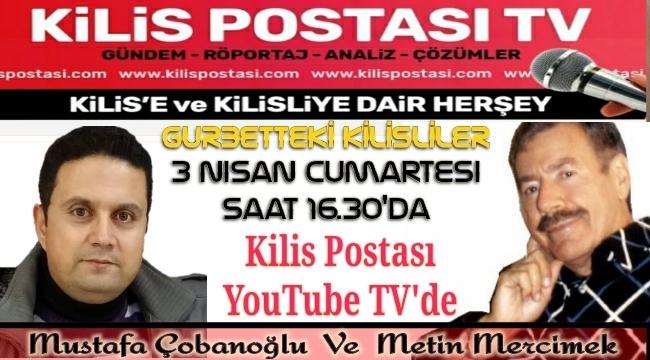 Metin Mercimek Kilis'i, Kilis Postası YouTube TV'de Anlatıyor
