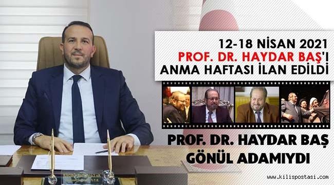 12-18 Nisan Prof. Dr. Haydar Baş'ı Anma Haftası İlan Edildi