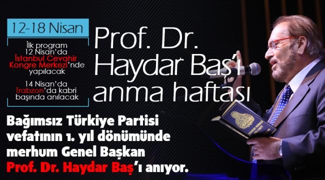 Prof.Dr.Haydar Baş'ı anma programları başlıyor