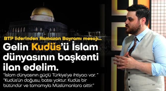 BTP Liderinden Ramazan Bayramı Mesajı