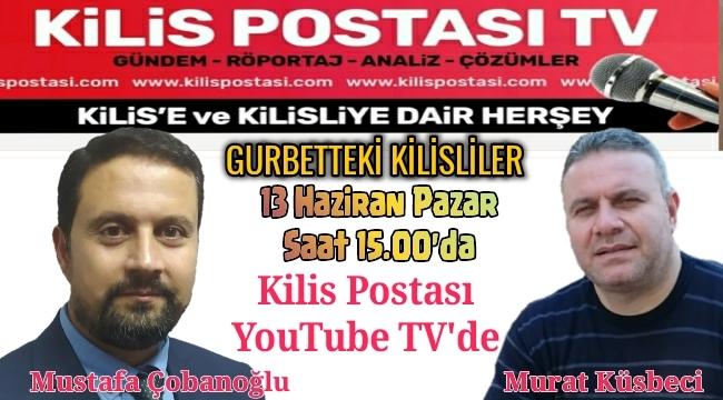 Gurbetteki Kilisliler'in Konuğu Murat Küsbeci