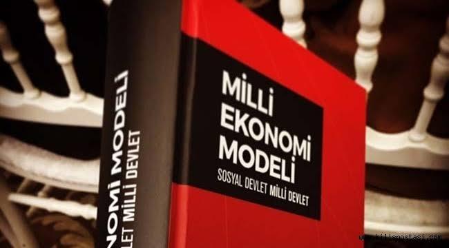 Milli Ekonomi Modeli uygulanmadan Türkiye kurtulamaz
