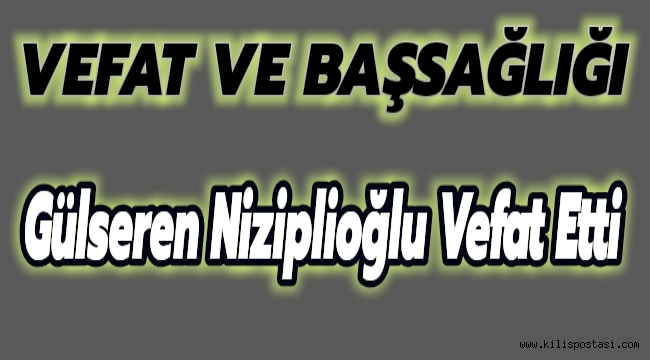 Gülseren Niziplioğlu Vefat Etti