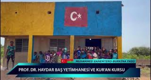 Burkina Faso / Prof. Dr.Haydar Baş Yetimhanesi ve Kur'an Kursu